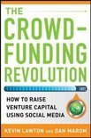 The Crowdfunding Revolution - How to Raise Venture Capital Using Social Media