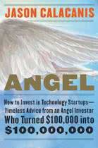Angel - How to Invest in Technology Startups